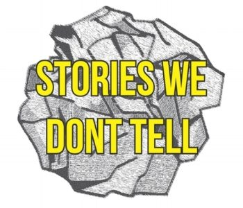 Storytelling with Stories We Don't Tell