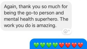 text from a friend who was helped by Adrianna saying she is a mental health superhero